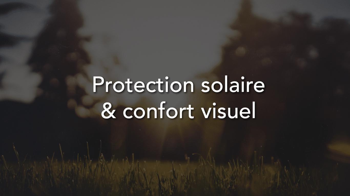 Protection solaire et confort visuel